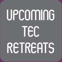 Upcoming TEC Retreats